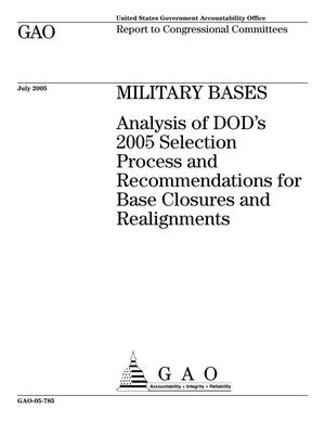 Primary view of object titled 'Military Bases: Analysis of DOD's 2005 Selection Process and Recommendations for Base Closures and Realignments'.