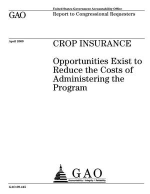 Primary view of object titled 'Crop Insurance: Opportunities Exist to Reduce the Costs of Administering the Program'.