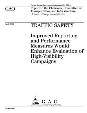 Primary view of object titled 'Traffic Safety: Improved Reporting and Performance Measures Would Enhance Evaluation of High-Visibility Campaigns'.