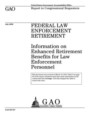 Primary view of object titled 'Federal Law Enforcement Retirement: Information on Enhanced Retirement Benefits for Law Enforcement Personnel'.