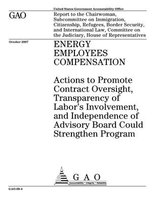 Primary view of object titled 'Energy Employees Compensation: Actions to Promote Contract Oversight, Transparency of Labor's Involvement, and Independence of Advisory Board Could Strengthen Program'.