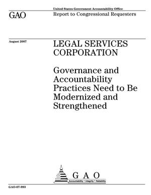 Primary view of object titled 'Legal Services Corporation: Governance and Accountability Practices Need to Be Modernized and Strengthened'.