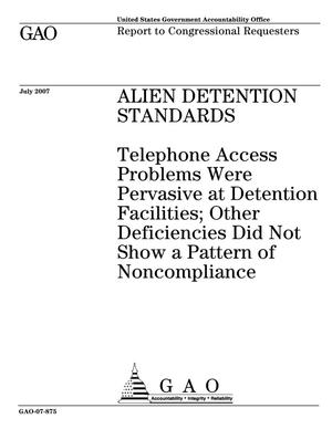 Primary view of object titled 'Alien Detention Standards: Telephone Access Problems Were Pervasive at Detention Facilities; Other Deficiencies Did Not Show a Pattern of Noncompliance'.