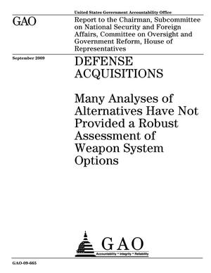 Primary view of object titled 'Defense Acquisitions: Many Analyses of Alternatives Have Not Provided a Robust Assessment of Weapon System Options'.