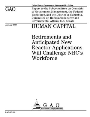 Primary view of object titled 'Human Capital: Retirements and Anticipated New Reactor Applications Will Challenge NRC's Workforce'.