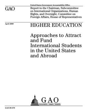 Primary view of object titled 'Higher Education: Approaches to Attract and Fund International Students in the United States and Abroad'.