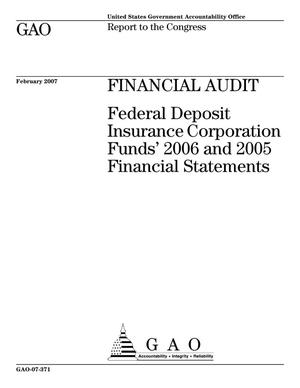 Primary view of object titled 'Financial Audit: Federal Deposit Insurance Corporation Funds' 2006 and 2005 Financial Statements'.