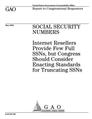 Primary view of object titled 'Social Security Numbers: Internet Resellers Provide Few Full SSNs, but Congress Should Consider Enacting Standards for Truncating SSNs'.