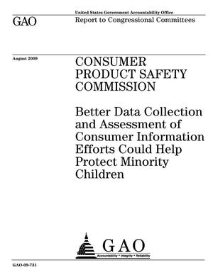 Primary view of object titled 'Consumer Product Safety Commission: Better Data Collection and Assessment of Consumer Information Efforts Could Help Protect Minority Children'.