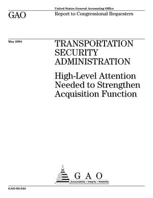 Primary view of object titled 'Transportation Security Administration: High-Level Attention Needed to Strengthen Acquisition Function'.
