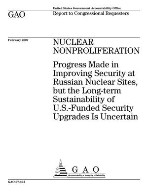 Primary view of object titled 'Nuclear Nonproliferation: Progress Made in Improving Security at Russian Nuclear Sites, but the Long-term Sustainability of U.S.-Funded Security Upgrades Is Uncertain'.