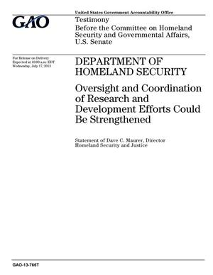 Primary view of object titled 'Department of Homeland Security: Oversight and Coordination of Research and Development Efforts Could Be Strengthened'.