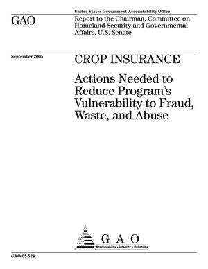 Primary view of object titled 'Crop Insurance: Actions Needed to Reduce Program's Vulnerability to Fraud, Waste, and Abuse'.