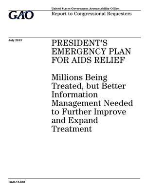 Primary view of object titled 'President's Emergency Plan for Aids Relief: Millions Being Treated, but Better Information Management Needed to Further Improve and Expand Treatment'.