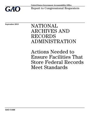 Primary view of object titled 'National Archives and Records Administration: Actions Needed to Ensure Facilities That Store Federal Records Meet Standards'.