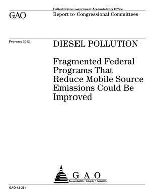 Primary view of object titled 'Diesel Pollution: Fragmented Federal Programs That Reduce Mobile Source Emissions Could Be Improved'.