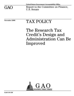 Primary view of object titled 'Tax Policy: The Research Tax Credit's Design and Administration Can Be Improved'.