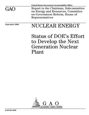 Primary view of object titled 'Nuclear Energy: Status of DOE's Effort to Develop the Next Generation Nuclear Plant'.