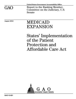 Primary view of object titled 'Medicaid Expansion: States' Implementation of the Patient Protection and Affordable Care Act'.