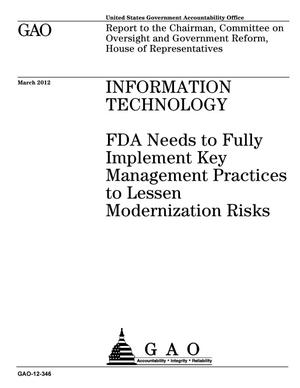 Primary view of object titled 'Information Technology: FDA Needs to Fully Implement Key Management Practices to Lessen Modernization Risks'.