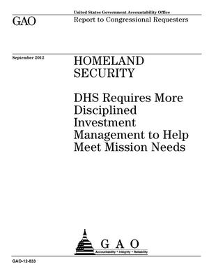 Primary view of object titled 'Homeland Security: DHS Requires More Disciplined Investment Management to Help Meet Mission Needs'.
