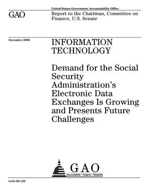 Primary view of object titled 'Information Technology: Demand for the Social Security Administration's Electronic Data Exchanges Is Growing and Presents Future Challenges'.