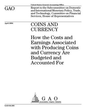 Primary view of object titled 'Coins and Currency: How the Costs and Earnings Associated with Producing Coins and Currency Are Budgeted and Accounted For'.