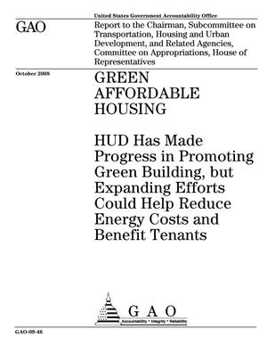 Primary view of object titled 'Green Affordable Housing: HUD Has Made Progress in Promoting Green Building, but Expanding Efforts Could Help Reduce Energy Costs and Benefit Tenants'.