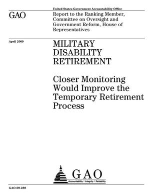 Primary view of object titled 'Military Disability Retirement: Closer Monitoring Would Improve the Temporary Retirement Process'.
