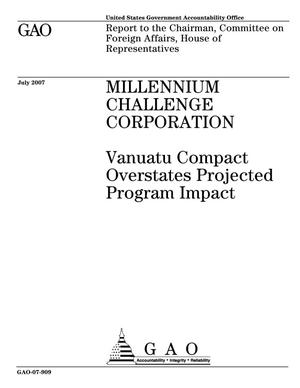Primary view of object titled 'MILLENNIUM CHALLENGE CORPORATION: Vanuatu Compact Overstates Projected Program Impact'.