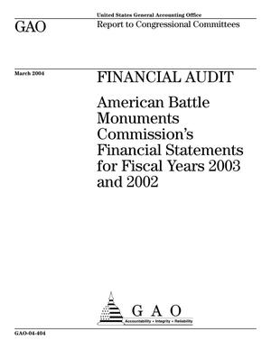 Primary view of object titled 'Financial Audit: American Battle Monuments Commission's Financial Statements for Fiscal Years 2003 and 2002'.