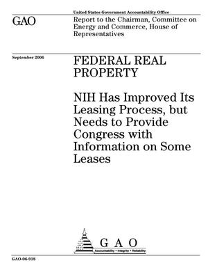 Primary view of object titled 'Federal Real Property: NIH Has Improved Its Leasing Process, but Needs to Provide Congress with Information on Some Leases'.