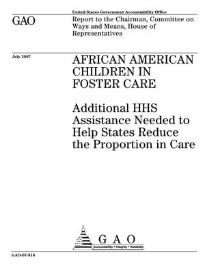 Primary view of object titled 'African American Children In Foster Care: Additional HHS Assistance Needed to Help States Reduce the Proportion in Care'.