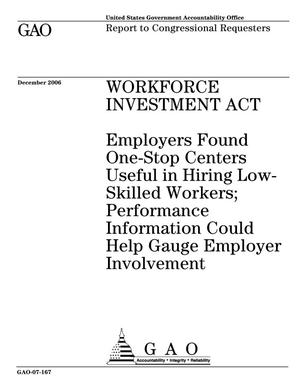 Primary view of object titled 'Workforce Investment Act: Employers Found One-Stop Centers Useful in Hiring Low-Skilled Workers; Performance Information Could Help Gauge Employer Involvement'.