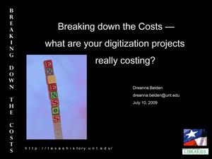 Primary view of object titled 'Breaking Down the Costs - What are Your Digitization Projects Really Costing?'.