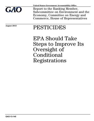 Primary view of object titled 'Pesticides: EPA Should Take Steps to Improve Its Oversight of Conditional Registrations'.