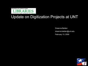 Update on Digitization Projects at the University of North Texas (UNT)