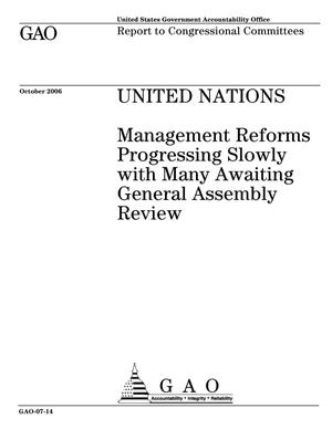 Primary view of object titled 'United Nations: Management Reforms Progressing Slowly with Many Awaiting General Assembly Review'.