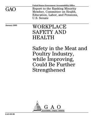 Primary view of object titled 'Workplace Safety and Health: Safety in the Meat and Poultry Industry, While Improving, Could Be Further Strengthened'.