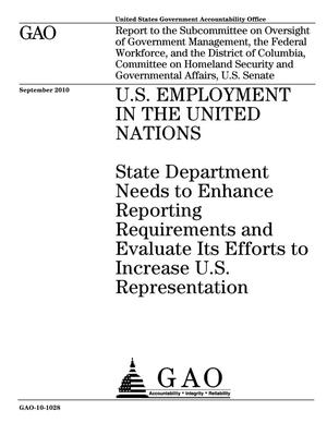 Primary view of object titled 'U.S. Employment in the United Nations: State Department Needs to Enhance Reporting Requirements and Evaluate Its Efforts to Increase U.S. Representation'.