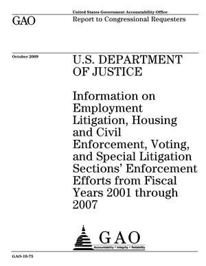 Primary view of object titled 'U.S. Department of Justice: Information on Employment Litigation, Housing and Civil Enforcement, Voting, and Special Litigation Sections' Enforcement Efforts from Fiscal Years 2001 through 2007'.