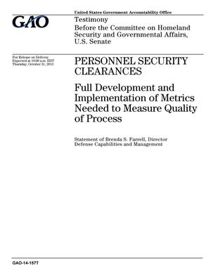 Primary view of object titled 'Personnel Security Clearances: Full Development and Implementation of Metrics Needed to Measure Quality of Process'.