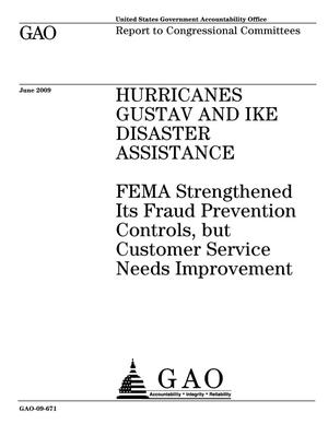 Primary view of object titled 'Hurricanes Gustav and Ike Disaster Assistance: FEMA Strengthened Its Fraud Prevention Controls, but Customer Service Needs Improvement'.