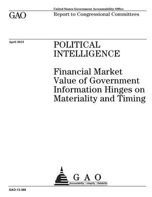Primary view of object titled 'Political Intelligence: Financial Market Value of Government Information Hinges on Materiality and Timing'.