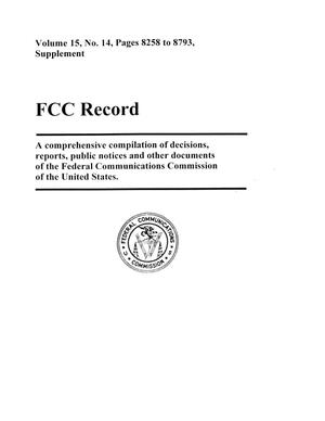 Primary view of object titled 'FCC Record, Volume 15, No. 14, Pages 8258 to 8793, Supplement'.