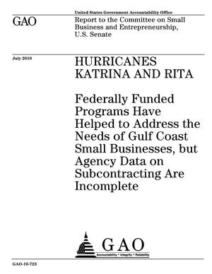 Primary view of object titled 'Hurricanes Katrina and Rita: Federally Funded Programs Have Helped to Address the Needs of Gulf Coast Small Businesses, but Agency Data on Subcontracting Are Incomplete'.