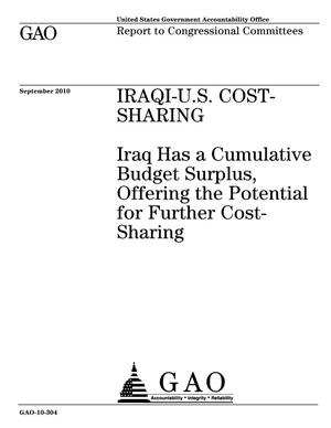 Primary view of object titled 'Iraqi-U.S. Cost-Sharing: Iraq Has a Cumulative Budget Surplus, Offering the Potential for Further Cost-Sharing'.