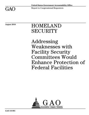 Primary view of object titled 'Homeland Security: Addressing Weaknesses with Facility Security Committees Would Enhance Protection of Federal Facilities'.