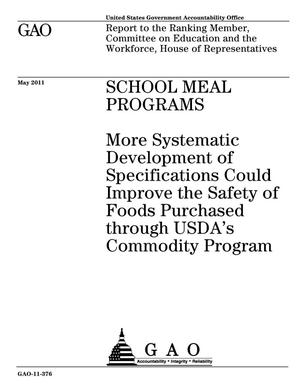 Primary view of object titled 'School Meal Programs: More Systematic Development of Specifications Could Improve the Safety of Foods Purchased through USDA's Commodity Program'.