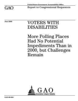 Primary view of object titled 'Voters With Disabilities: More Polling Places Had No Potential Impediments Than in 2000, but Challenges Remain'.